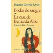Bodas de Sangre/La Casa de Bernarda Alba by Federico Garcia Lorca