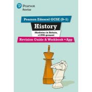 REVISE Edexcel GCSE (9-1) History Medicine in Britain Revision Guide and Workbook by Kirsty Taylor