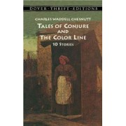 Tales of Conjure and The Color Line by Charles W. Chesnutt
