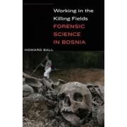 Working in the Killing Fields by Howard Ball