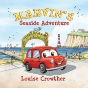 Marvin's Seaside Adventure by Louise Crowther
