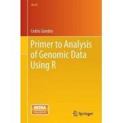 Primer to Analysis of Genomic Data Using R by Cedric Gondro
