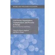 Civil Society Organizations, Unemployment, and Precarity in Europe by Simone Baglioni