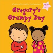 Gregory's Grumpy Day: Dealing with Feelings by Nicola Call