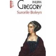 Surorile Boleyn - Philippa Gregory