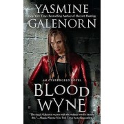 Blood Wyne: Otherworld Novel by Yasmine Galenorn