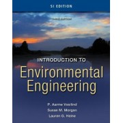 Introduction to Environmental Engineering - SI Version by Susan Morgan