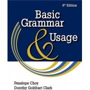 Basic Grammar and Usage by Penelope Choy