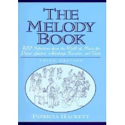 The Melody Book: 300 Selections from the World of Music for Piano, Guitar, Autoharp, Recorder and Voice