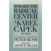 Toward the Radical Centre by Karel Capek