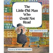 The Little Old Man Who Could Not Read by Irma Simonton Black