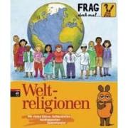 Frag doch mal ... die Maus! - Weltreligionen by Roland Rosenstock