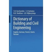 Dictionary of Building and Civil Engineering by S.N. Korchomkin