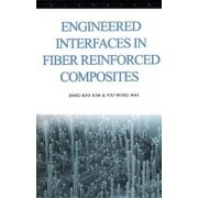 Engineered Interfaces in Fiber Reinforced Composites by Jang-Kyo Kim