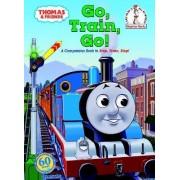 Thomas & Friends: Go, Train, Go! (Thomas & Friends) by Rev W Awdry