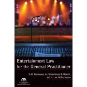 Entertainment Law for the General Practitioner by Shawnassey B. Howell