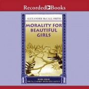 Morality for Beautiful Girls by Alexander McCall McCall Smith
