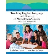 Teaching English Language and Content in Mainstream Classes by Linda New Levine