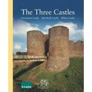 Three Castles, the - Grosmont Castle, Skenfrith Castle, White Castle by Jeremy K. Knight
