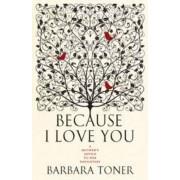 Because I Love You by Barbara Toner