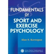 Fundamentals of Sport and Exercise Psychology by Alan S. Kornspan