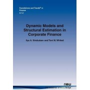 Dynamic Models and Structural Estimation in Corporate Finance by Ilya A. Strebulaev