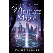 Carry on the Flame: Ultimate Magic