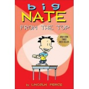 Big Nate: From the Top by Lincoln Peirce