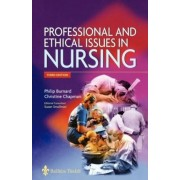Professional and Ethical Issues in Nursing by Philip Burnard