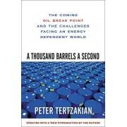 A Thousand Barrels a Second by Peter Tertzakian