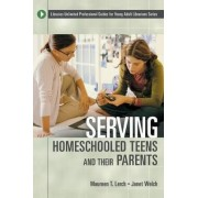 Serving Homeschooled Teens and Their Parents by Janet Welch