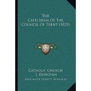 The Catechism of the Council of Trent (1829) by Catholic Church