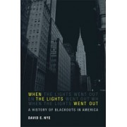 When the Lights Went Out by David E. Nye