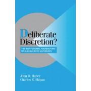 Deliberate Discretion? by John D. Huber