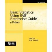 Basic Statistics Using SAS Enterprise Guide by Geoff Der