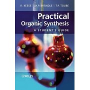 Practical Organic Synthesis by Reinhart Keese