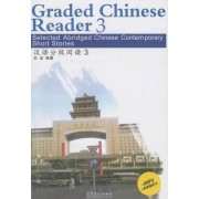 Graded Chinese Reader 3 (1000 Words) - Selected Abridged Chinese Contemporary Short Stories by Ji Shi