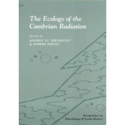 The Ecology of the Cambrian Radiation by Andrey Zhuravlev