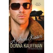 The Great Kisser by Donna Kauffman