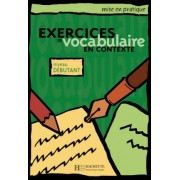 Exercices de vocabulaire en contexte. Niveau d