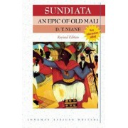 Sundiata: an Epic of Old Mali by D.T. Niane