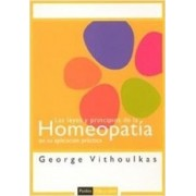 Las Leyes Y Principios De La Homeopatia en su aplicacion practica/ The Science of Homeopathy, I: The Laws and Principles of Cure II: The Principles of Homeopathy in Practical Application by George Vithoulkas