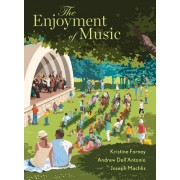 The Enjoyment of Music: With eBook, Inquizitive, Streaming Audio, and Metropolitan Opera Videos