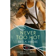 Never Too Hot: A Rouge Suspense novel by Bella Andre