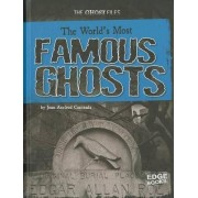 The World's Most Famous Ghosts by Joan Axelrod-Contrada