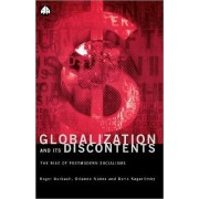 Globalisation and Its Discontents by Roger Burbach