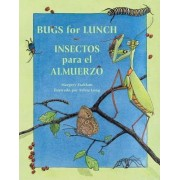 Bugs for Lunch/Insectos Para El Amuerzo by Margery Facklam