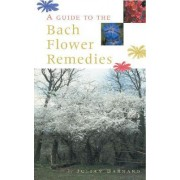 A Guide to the Bach Flower Remedies by Julian Barnard