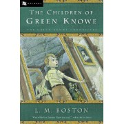 The Children of Green Knowe by Lucy M Boston Boston