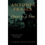 Quiet as a Nun by Lady Antonia Fraser